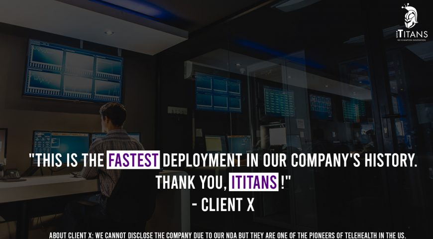 """This is the fastest deployment in our company's history. Thank you, iTitans!"" – Client X ⚡"