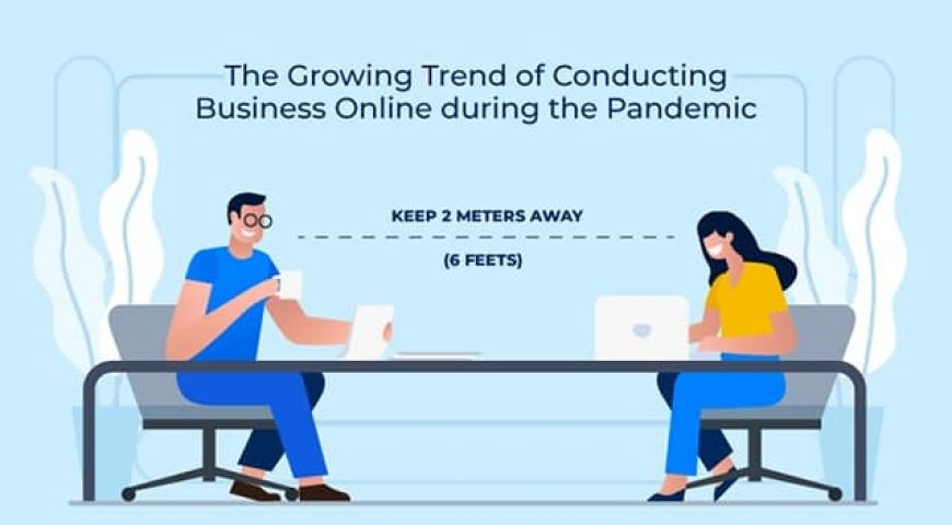 The Growing Trend of Conducting Business Online during the Pandemic