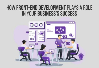 How Front-End Development Plays a Role in Your Business's Success