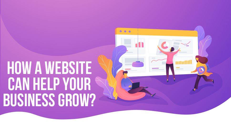 How a Website Can Help Your Business Grow?
